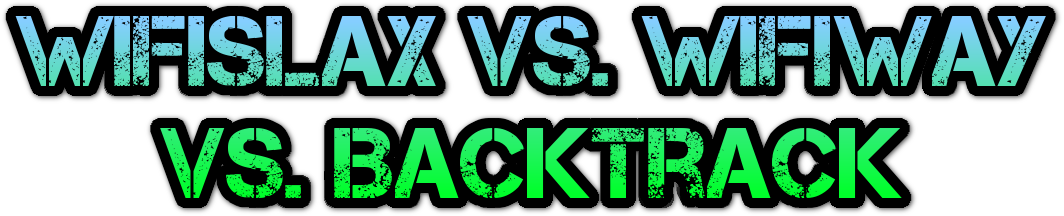 Wifiway VS Wifislax VS Backtrack ¿Cuál va mejor? (Wifi Hack)